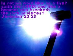 God's word is like a hammer! by The Bible Thumper, via Flickr