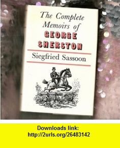 The Memoirs of George Sherston Siegfried Sassoon ,   ,  , ASIN: B000O88ZKA , tutorials , pdf , ebook , torrent , downloads , rapidshare , filesonic , hotfile , megaupload , fileserve