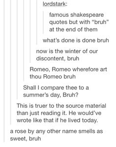 Shakespeare bruh I'm imagining Bill and Ted saying these XD
