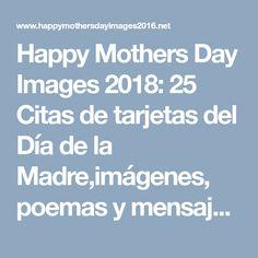 Happy Mothers Day Images 2018: 25 Citas de tarjetas del Día de la Madre,imágenes, poemas y mensajes para hacer el día de la madre este año