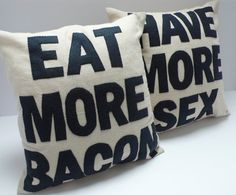 Eat more bacon   Have more sex things-that-make-me-smile