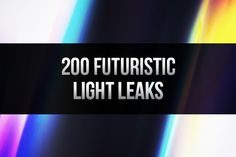200 Futuristic Light Leaks ~~ Looking for ways to improve your photos? These light leaks make your photos more interesting and theyre extremely easy to use. Just place them over your photo and set the blending mode to Screen, Linear Dodge, or Linear Light. The images are 22 megapixels