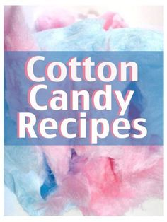Cotton Candy Recipes :The Ultimate Guide for Everything Cotton Candy Flavored! by Terri Smitheen, http://www.amazon.com/dp/B00GFW8D60/ref=cm_sw_r_pi_dp_kPwNsb0FESZ7D
