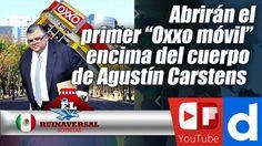 """Abrirán el primer """"Oxxo móvil"""" encima del cuerpo de Agustín Carstens"""