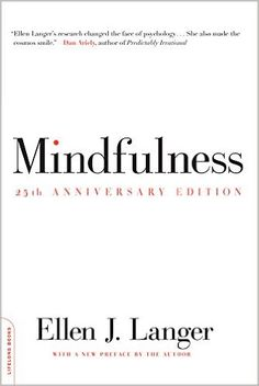 Mindfulness, 25th anniversary edition (A Merloyd Lawrence Book): Ellen J. Langer: 9780738217994: Amazon.com: Books