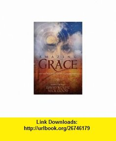 Amazing Grace The Nine Principles of Living in Natural Magic A Galactic Cliff-Hanger David Wolfe ,   ,  , ASIN: B005BT9PPQ , tutorials , pdf , ebook , torrent , downloads , rapidshare , filesonic , hotfile , megaupload , fileserve