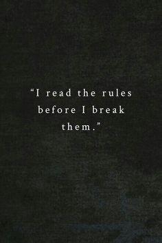 I read the rules before I break them