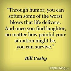 Wisdom from Bill Cosby, who lost his only son many years ago~