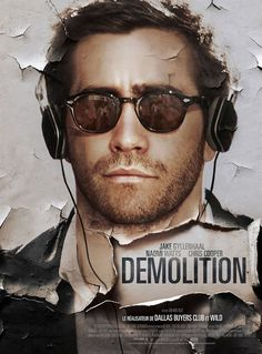 Demolition (2016) Director: Jean-Marc Vallée Writer: Bryan Sipe (screenplay) Stars: Jake Gyllenhaal, Naomi Watts, Chris Cooper. Awesome movie! Great psychological, emotional film! Must watch!