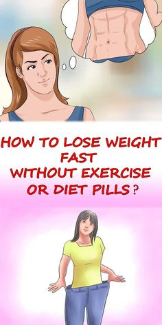 How To Lose Weight Fast Without Exercise Or Diet Pills