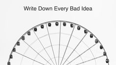 Why You Should Always Write Down Your Bad Ideas