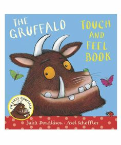 My First Gruffalo Touch and Feel Book