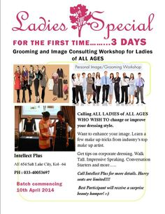All Ladies Of All Ages Who Wish To Change Or Improve Your Dressing style. get tips on corporate dressing,walk talk,impressive speaking,conservation starters and more Call me at: 9007033004.
