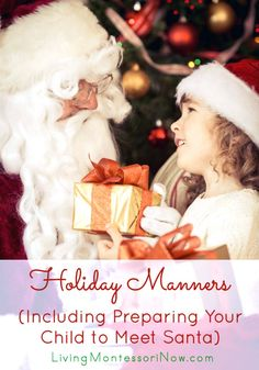 Learn how to teach holiday manners to toddlers and preschoolers to make the holidays a happier time for the entire family; post includes ideas for preparing your child to meet Santa and Montessori Monday linky collection What Is Montessori, Montessori Kindergarten, Montessori Homeschool, Montessori Elementary, Montessori Classroom, Montessori Toddler, Montessori Activities, Toddler Preschool, Toddler Activities