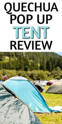Quechua pop up tent review. Thinking of taking a camping vacation? Read here to find out about the easy pop-up Quechua 2 secs Fresh and Black 3 person tent. #tenthacks #camping #tentliving#travel #traveling #familytravel#traveltips #travelhacks #vacationideas