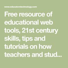 Free resource of educational web tools, century skills, tips and tutorials on how teachers and students integrate technology into education Apps For Teachers, Teacher Websites, Teacher Resources, 21st Century Learning, 21st Century Skills, Educational Websites, Educational Technology, Learning Websites, Learning Resources