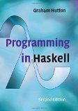 Programming in Haskell / Graham Hutton, University of Nottingham. http://encore.fama.us.es/iii/encore/record/C__Rb2725975?lang=spi