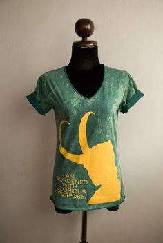 Loki : I am burdened with glorious purpose on antique Green T-shirt short sleeve Vneck. $19.00, via Etsy.