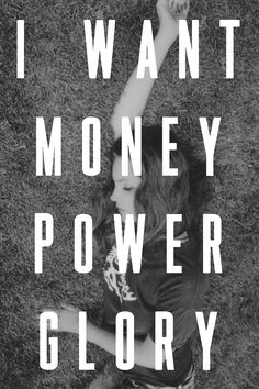 Money Power Glory. #Ultraviolence #LDR