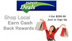 Get $200.00 cash to spend when you sign up for the I Spot Deals Rewards program. Shop at the businesses in your neighborhood and get cash back every time you shop. http://ispotdeals.com