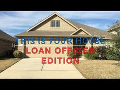 This Is Your House - Loan Officer Edition
