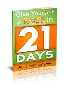Give Yourself a Raise in 21 Days - Confirmation - Debt Free Divas