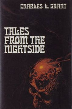 Tales from the Nightside - Charles L. Grant. For horror fans who like creepy!