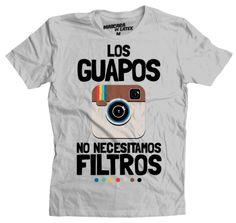 LOS GUAPOS NO NECESITAMOS FILTROS