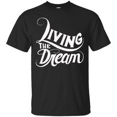 Hi everybody!   Living The Dream - Inspirational Motivational T Shirt   https://zzztee.com/product/living-the-dream-inspirational-motivational-t-shirt/  #LivingTheDreamInspirationalMotivationalTShirt  #Living #The #Dream #Shirt # #InspirationalShirt