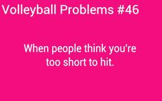 ALL THE TIME, I used to get looked over. made me laugh. I can jump higher than you think! Volleyball Chants, Volleyball Problems, Volleyball Memes, Volleyball Setter, Volleyball Players, Volleyball Training, Funny Volleyball Pictures, Soccer Memes, Softball Quotes