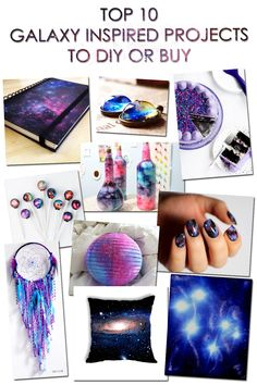 TOP 10 GALAXY INSPIRED PROJECTS TO DIY OR BUY [[MORE]]• DIY Galaxy Print Notebook (video tutorial) • DIY Wonderful Galaxy Jewelry (video tutorial) • DIY Galaxy Cake • BUY Galaxy Lollipops • DIY Nebula...