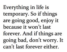 Everything is temporary.....