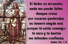 El Señor es mi pastor, nada me puede faltar. Aunque cruce por ...