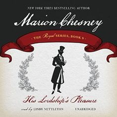 Narrated by Lindy Nettleton  Originally published in 1991, His Lordship's Pleasure is the second book in a trilogy which tackles an issue I suspect wasn't often featured in Regency Romances back then – that of wives who were not only unhappily married, but whose husbands were cruel, violent and ne