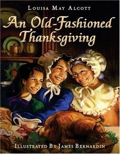 An Old-Fashioned Thanksgiving by Louisa May Alcott, http://www.amazon.com/dp/0060004509/ref=cm_sw_r_pi_dp_PLOOqb0317EDE