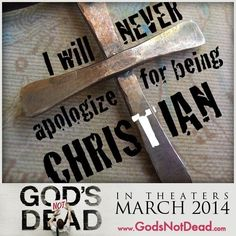 """God's Not dead. And unfortunately too many """"Christians"""" will all too easily apologize just for the satisfaction of others. See what Jesus says about that in Matthew 5:13-14 MSG. It's powerful!"""