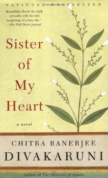 Sister of My Heart by Chitra Banerjee Divakaruni