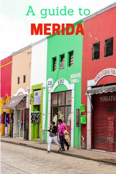 A guide to Merida, Mexico