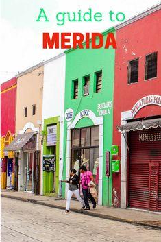 A guide to Merida, Mexico