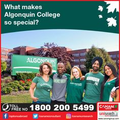 Algonquin College holds the vision to be a global leader in personalized, digitally connected, experiential learning and offers dedicated courses in Arts, Media and Design, Health, Public Safety and Community Studies and Business, Hospitality as well as Tourism. To know more about the College and study program details, meet the expert team of #CanamConsultants which can guide you best for #CanadaEducation and #CanadaStudentVisa. Call us for more details at 1800-200-5499 (Toll Free).