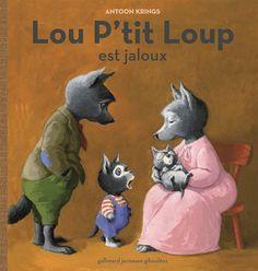 Lou P'tit Loup est jaloux d'Antoon Krings Gallimard Jeunesse Giboulées dans la collection Lou P'tit Loup