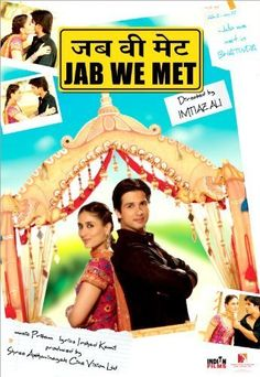 Jab We Met (2007)  must have watched it for 20th time now.. Love it!