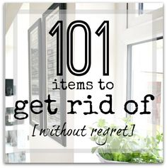 101 items to get rid of right now