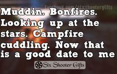 County livin at it's best Country Girl Life, Country Girls, Campfire Quotes, Country Quotes, Good Dates, Beautiful Mask, Girls Life, Relationship Goals, Relationships
