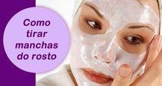 Como clarear manchas no rosto - Receitas caseiras