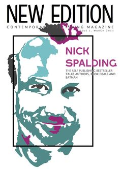Issue 1, March 2013. Featuring the latest industry news, useful online author communities, book cover tips, bookshop woes, the best bookshelves, and an interview with Nick Spalding.