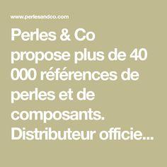 Perles & Co propose plus de 40 000 références de perles et de composants. Distributeur officiel de Swarovski Elements, Miyuki et Preciosa. Bracelet Fil, Micro Macramé, 40 000, Swarovski, Officiel, Math Equations, Couture, Boutique, Make A Rug