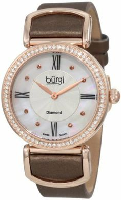 Burgi Women's BUR065BR Swiss Quartz Diamond Strap Watch Burgi. $108.36. Elegant brown satin strap. Eight diamonds on the dial. Rose-tone stainless steel bezel with a genuine row of crystals. Mother-of-pearl dial with a guilloche pattern in the center. Four roman numeral hour markers. Save 83% Off!