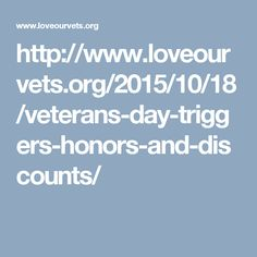 http://www.loveourvets.org/2015/10/18/veterans-day-triggers-honors-and-discounts/
