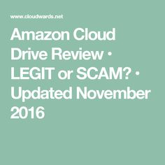 Amazon Cloud Drive Review • LEGIT or SCAM? • Updated November 2016